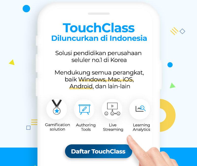 Solusi Pendidikan Terkemuka Korea, 'TouchClass' Diluncurkan di Indonesia